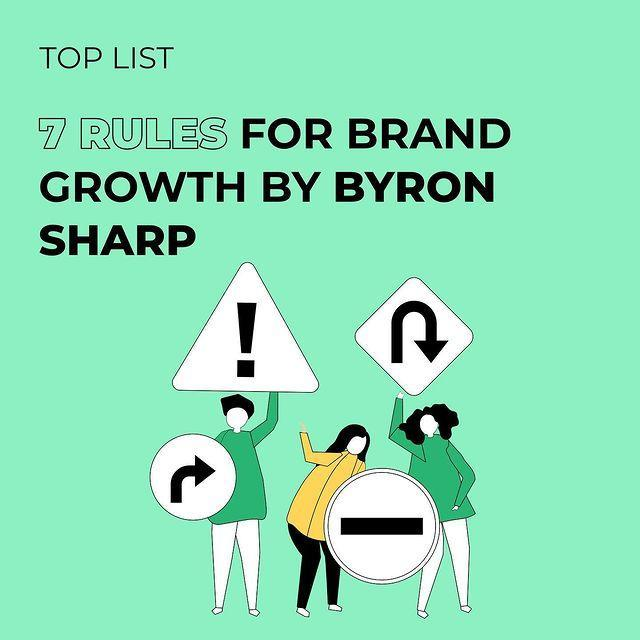 7 Rules For Brand Growth By Byron Sharp
