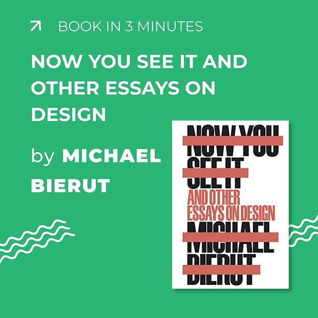 Now You See It and Other Essays on Design by Michael Bierut