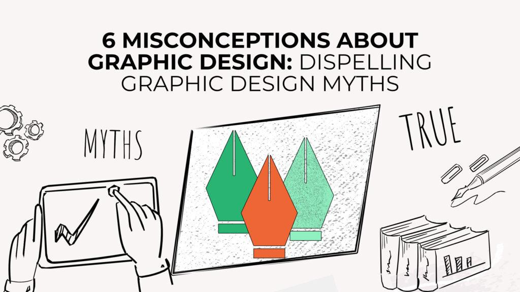 Misconceptions About Graphic Design